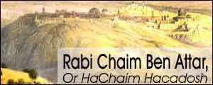 Rabi Chaim Ben Attar, Or HaChaim Hacadosh