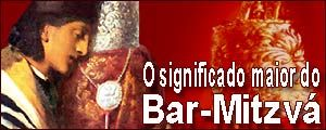 O significado maior do Bar-Mitzvá